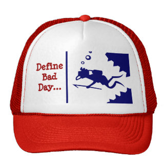 Define Bad Day... Trucker Hat
