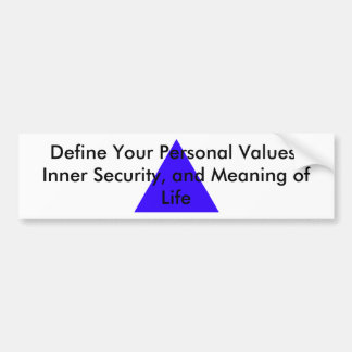 Define Your Personal Values, Inner Security Gifts Bumper Sticker