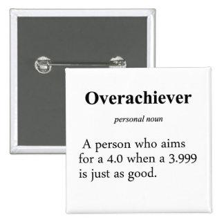 Definición del Overachiever Pin Cuadrada 5 Cm