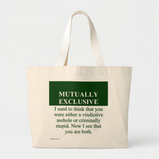 Defining the Meaning of Mutually Exclusive (3) Large Tote Bag