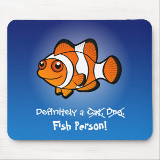 Definitely a Fish Person (clownfish) Mouse Pad