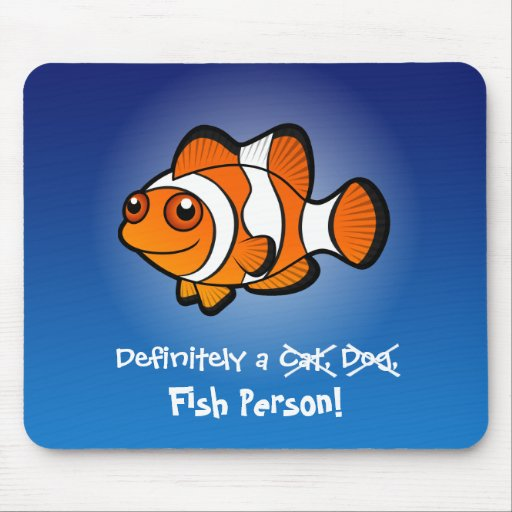 Definitely a Fish Person (clownfish) Mousepads