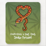 Definitely a Snake Person Mouse Pad