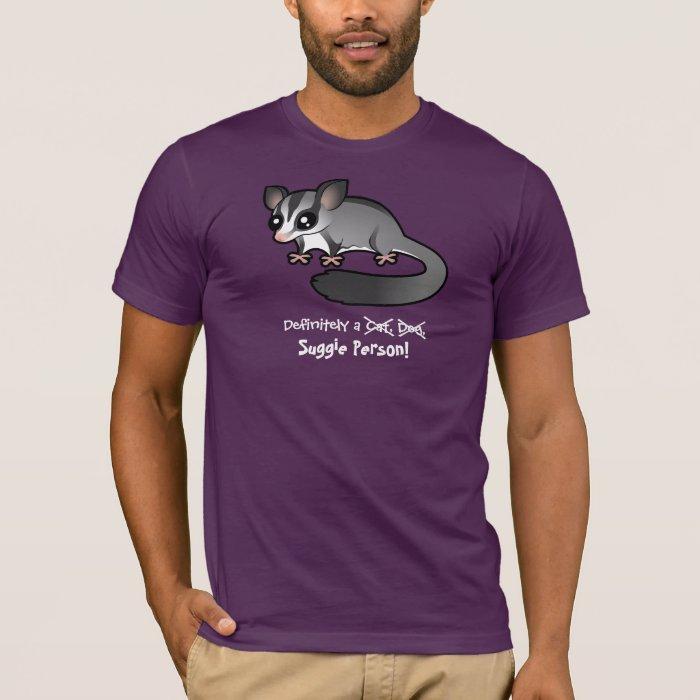 Definitely a Sugar Glider Person T-Shirt