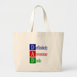 Definitely Awesome Dude: gifts for awesome dads. Large Tote Bag