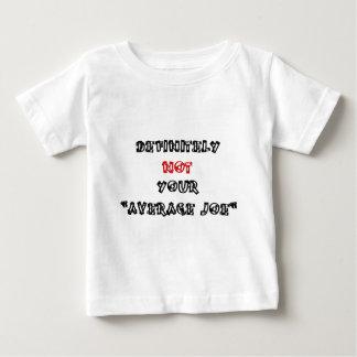 "DEFINITELY NOT YOUR ""AVERAGE JOE"" BABY T-Shirt"