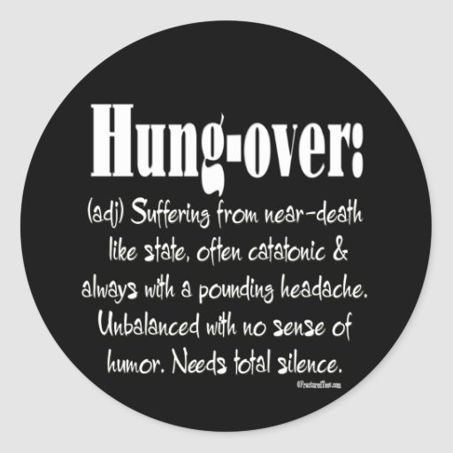 Definition hung over classic round sticker zazzle Stickers definition