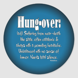 Definition Hung-over Classic Round Sticker