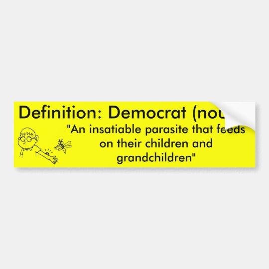 Definition of a Democrat Bumper Sticker