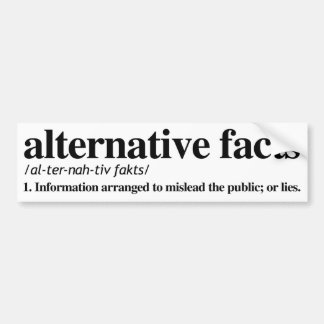 Definition of Alternative Facts - Feminist Bumper  Bumper Sticker