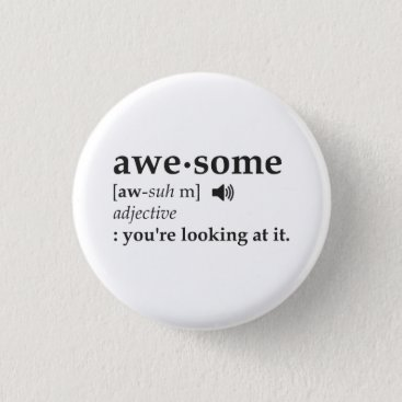 The_Shirt_Yurt Definition of Awesome You're Looking at it Button