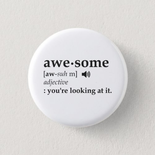 Definition of Awesome Youre Looking at it Button