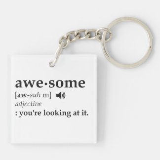 Definition of Awesome You're Looking at it Keychain
