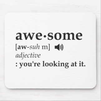 Definition of Awesome You're Looking at it Mouse Pad