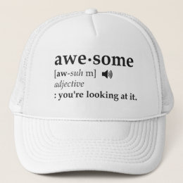 Definition of Awesome You're Looking at it Trucker Hat