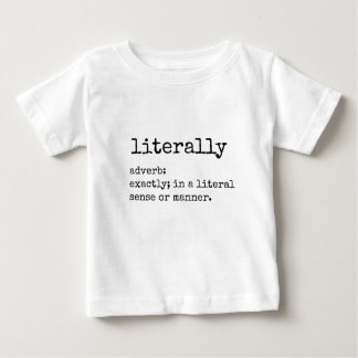 Definition of Literally Print Baby T-Shirt