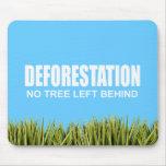 Deforestation Mouse Pads
