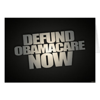 Defund Obamacare ahora Tarjeta De Felicitación