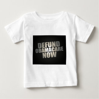 Defund Obamacare Now Baby T-Shirt