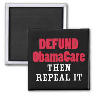 Defund ObamaCare Then Repeal It 2 Inch Square Magnet