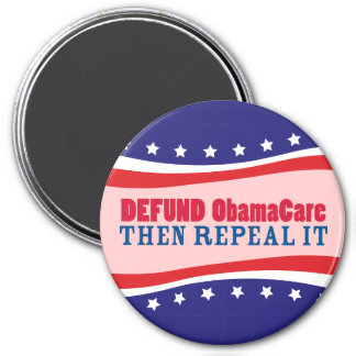 Defund ObamaCare Then Repeal It 3 Inch Round Magnet