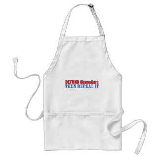 Defund ObamaCare Then Repeal It Adult Apron