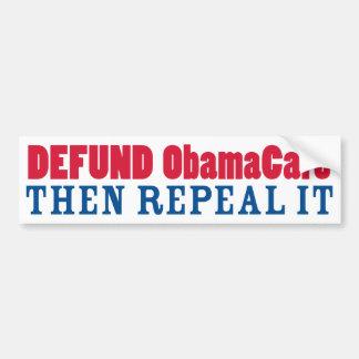 Defund ObamaCare Then Repeal It Car Bumper Sticker
