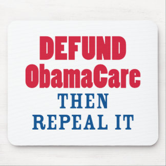 Defund ObamaCare Then Repeal It Mouse Pad