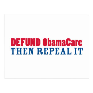 Defund ObamaCare Then Repeal It Postcard