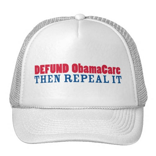 Defund ObamaCare Then Repeal It Trucker Hat