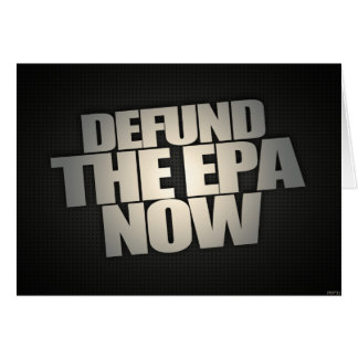 Defund The EPA Now Card