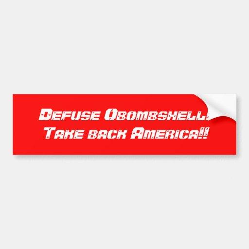 Defuse Obombshell!  Take back America!! Car Bumper Sticker
