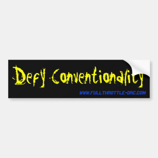 Defy Conventionality Bumper Sticker
