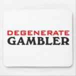 Degenerate Gambler Mouse Pads