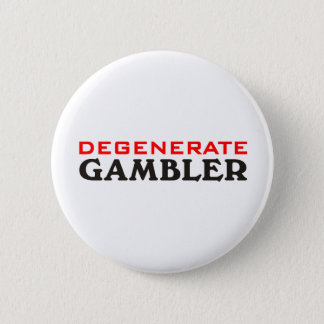 Degenerate Gambler Pinback Button