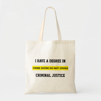 Degree in Criminal Justice Tote Bag