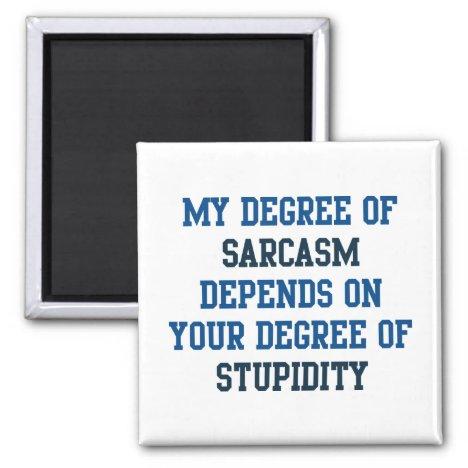 Degree Of Sarcasm Magnet