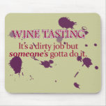 Degustación de vinos: Un trabajo sucio Alfombrilla De Ratón