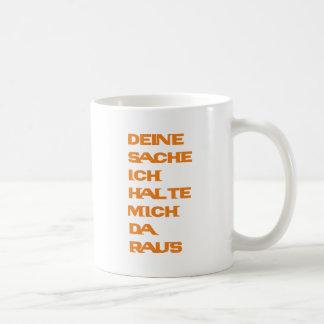 Deine Sache ich halte mich da raus Coffee Mug