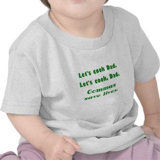 Deja al papá del cocinero que las comas ahorran camisetas