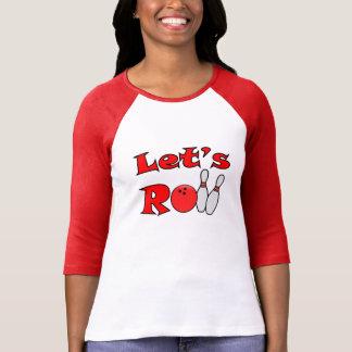 Deja el rollo - camisetas para mujer de los bolos playera