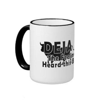 Deja Moo:  I have heard this bull before Mug