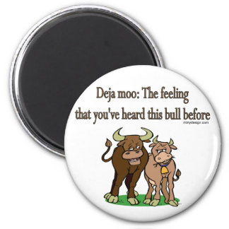 Deja Moo: The feeling that you've heard this bull Magnet