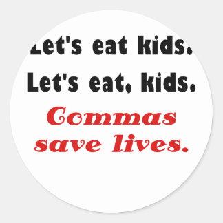 Deja para comer a niños que las comas ahorran pegatina redonda