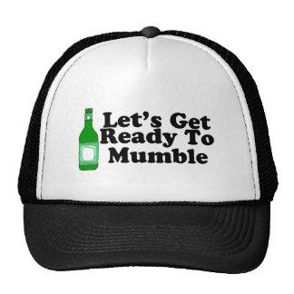 Deja para conseguir listo para mascullar gorras
