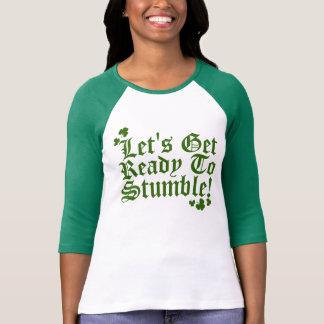 Deja para conseguir listo para tropezar camisetas