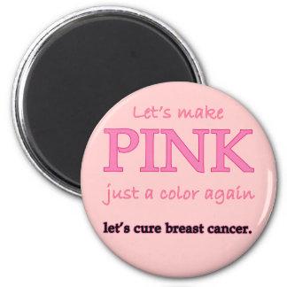 Deja para hacer rosa apenas un color otra vez imán redondo 5 cm