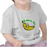 Deja para ir los plátanos camisetas