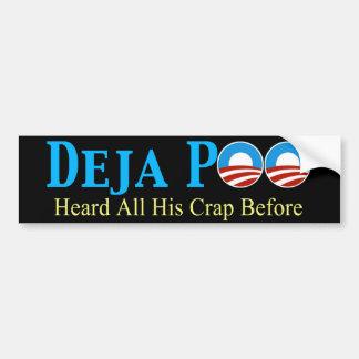 Deja Poo - Heard All His Crap Before Car Bumper Sticker