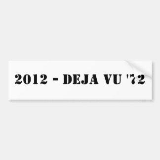 DEJA VU '72 - BLACK ON WHITE - BUMPER STICKER CAR BUMPER STICKER